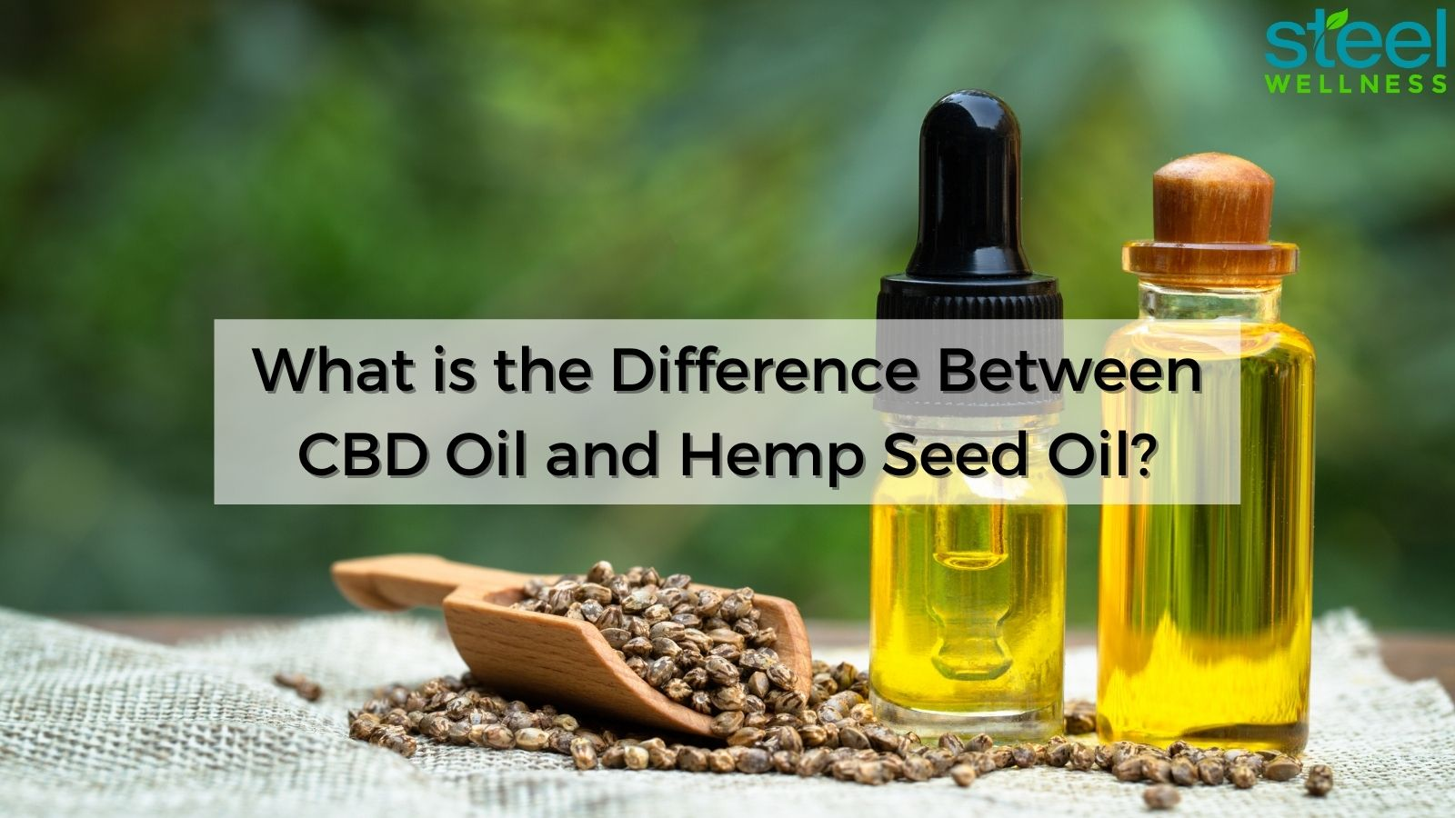 What Is The Difference Between CBD Oil And Hemp Seed Oil?